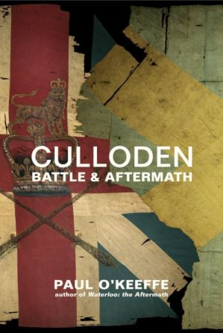 Culloden: Battle & Aftermath by Paul O'Keeffe