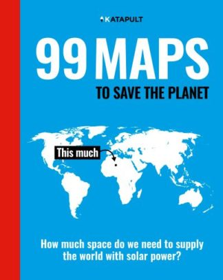99 Maps to Save the Planet: With an introduction by Chris Packham by  KATAPULT
