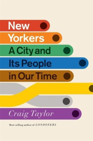New Yorkers: A City and Its People in Our Time by Craig Taylor