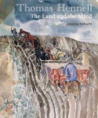 Thomas Hennell: The Land and the Mind by Jessica Kilburn