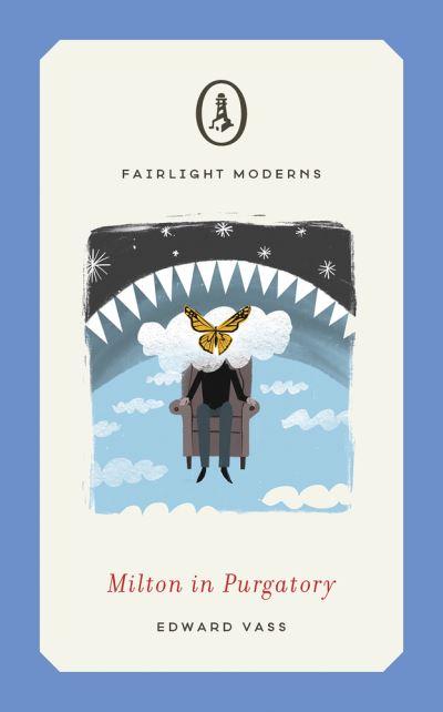 Milton in Purgatory by Edward Vass