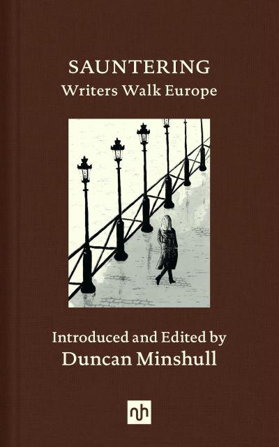 Sauntering: Writers Walk Europe by