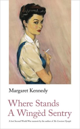 Where Stands A Winged Sentry by Margaret Kennedy