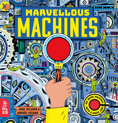 Marvellous Machines: A Magic Lens Book by Jane Wilsher