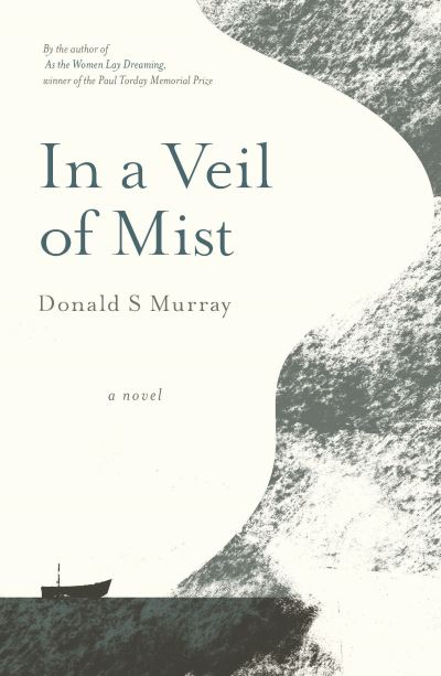 In a Veil of Mist by Donald S Murray