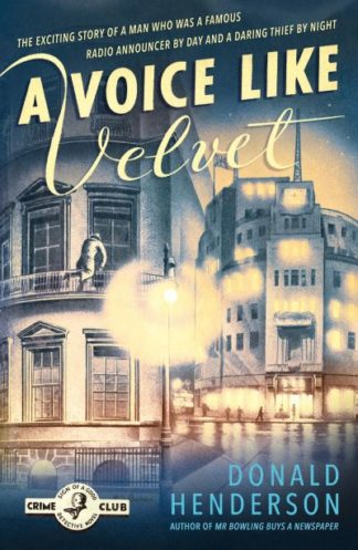 A Voice Like Velvet (Detective Club Crime Classics) by Donald Henderson