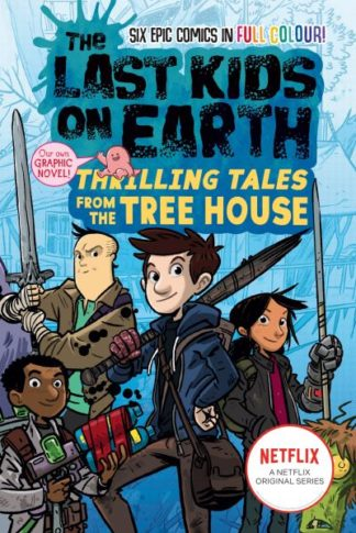 The Last Kids on Earth: Thrilling Tales from the Tree House (The Last Kids on Ea by Max Brallier
