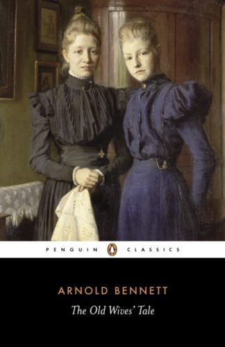 Old Wives' Tale by Arnold Bennett