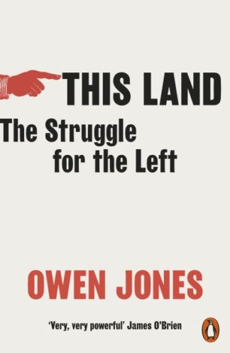 This Land: The Struggle for the Left by Owen Jones