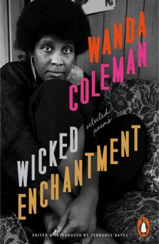 Wicked Enchantment: Selected Poems by Wanda Coleman
