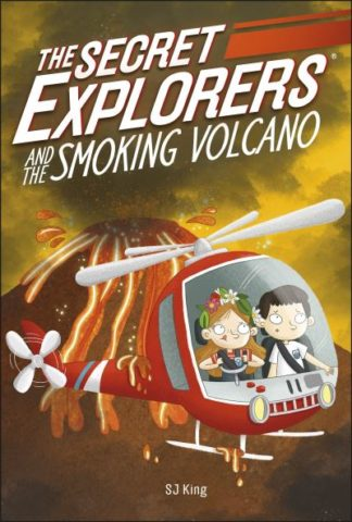 The Secret Explorers and the Smoking Volcano by S.J. King