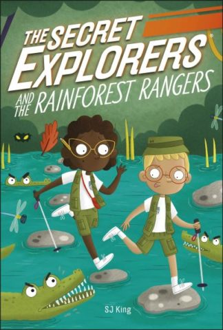 The Secret Explorers and the Rainforest Rangers by S.J. King