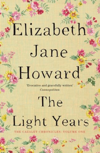 The Light Years (Cazalet 1) by Elizabeth Jane Howard