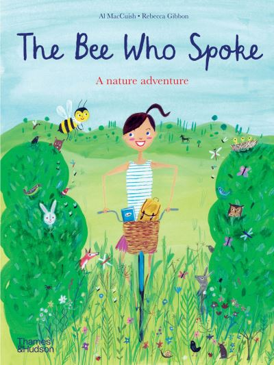 The Bee Who Spoke: A nature adventure by Al MacCuish