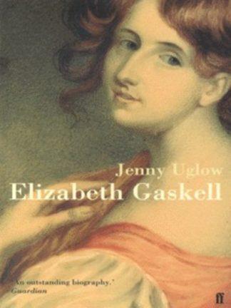 Elizabeth Gaskell by Jennifer Uglow