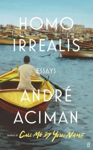 Homo Irrealis by Andre Aciman