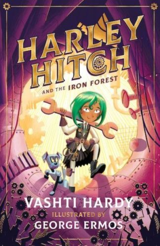 Harley Hitch and the Iron Forest by Vashti Hardy