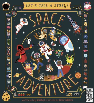 Let's Tell a Story: Space Adventure by Lily Murray