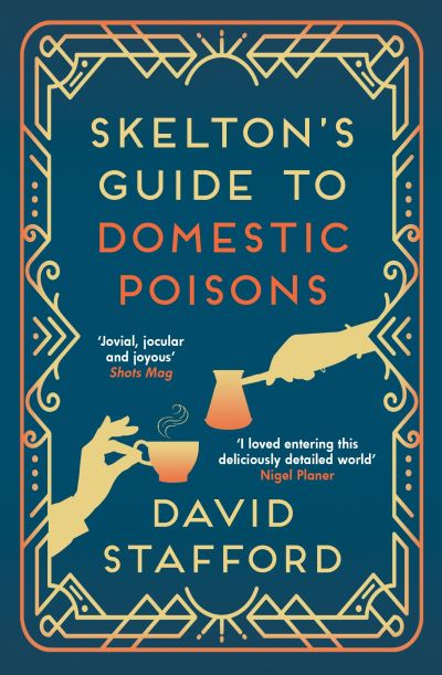 Skelton's Guide to Domestic Poisons by David Stafford