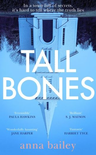 "Tall Bones: The Sunday Times bestseller. Compelling"" - Paula Hawkins by Anna Bailey"""