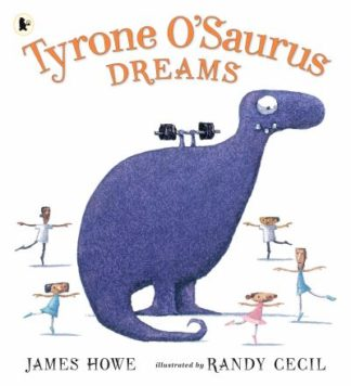 Tyrone O'Saurus Dreams by James Howe