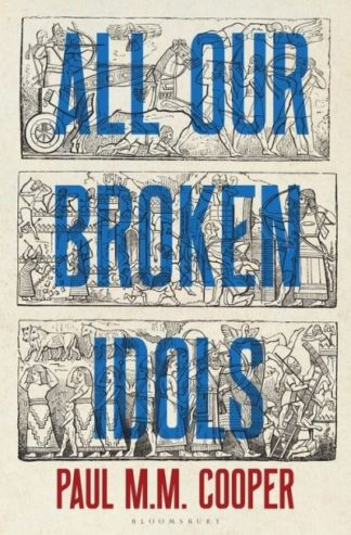 All Our Broken Idols by Paul M.M. Cooper