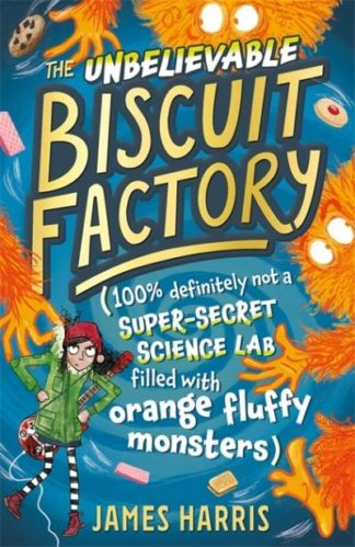 The Unbelievable Biscuit Factory by James Harris