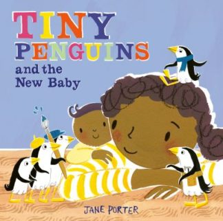 Tiny Penguins and the New Baby by Jane Porter