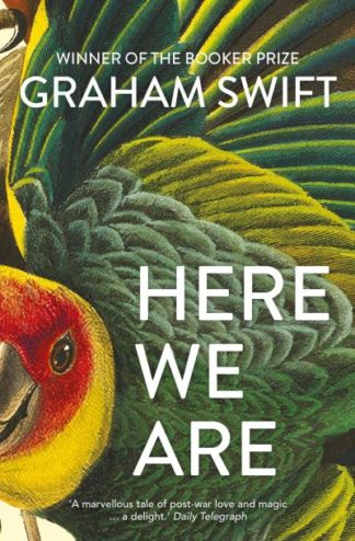 Here We Are by Graham Swift