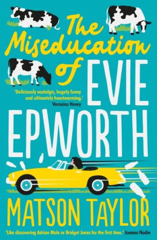 The Miseducation of Evie Epworth: Radio 2 Book Club Pick by Matson Taylor