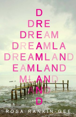 Dreamland by Rosa Rankin-Gee