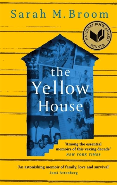 The Yellow House: WINNER OF THE NATIONAL BOOK AWARD FOR NONFICTION by Sarah M. Broom