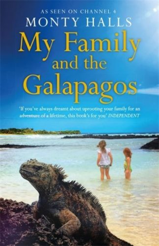 My Family and the Galapagos by Monty Halls