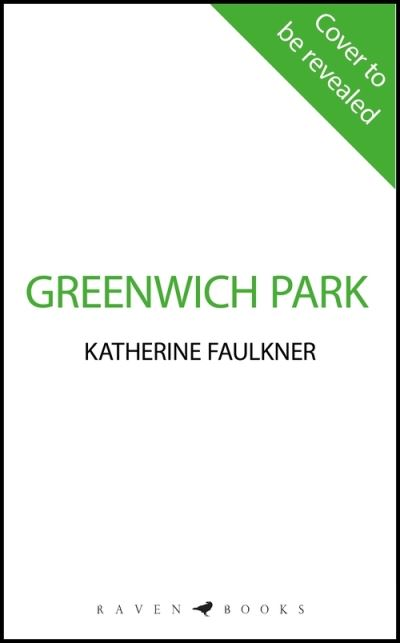 Greenwich Park: 'The perfect thriller' Caz Frear by Katherine Faulkner