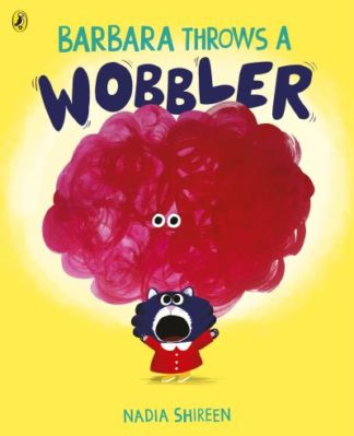 Barbara Throws a Wobbler by Nadia Shireen