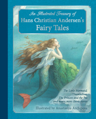 An Illustrated Treasury of Hans Christian Andersen's Fairy Tales: The Little Mer by Hans Christian Andersen