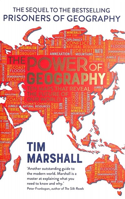 The Power of Geography: Ten Maps That Reveals the Future of Our World by Tim Marshall