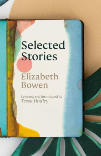Selected Stories by Elizabeth Bowen