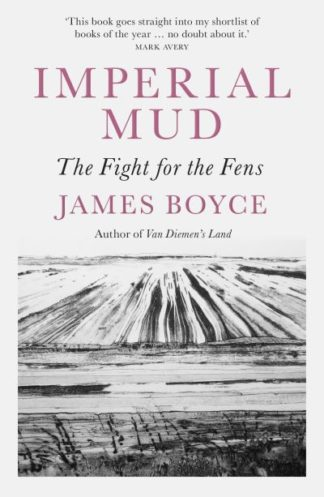 Imperial Mud: The Fight for the Fens by James Boyce