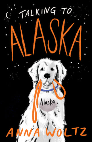 Talking to Alaska by Anna Woltz