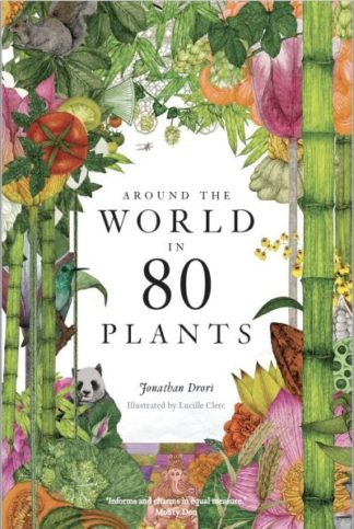 Around the World in 80 Plants by Jonathan Drori