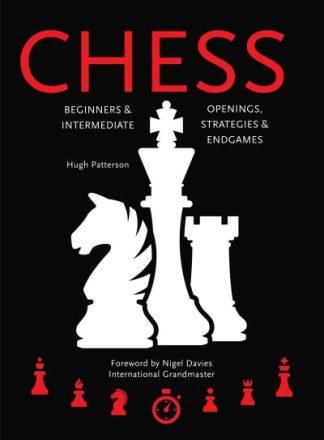 Chess: Beginners & Intermediate; Openings, Strategies & Endgames by Hugh Patterson