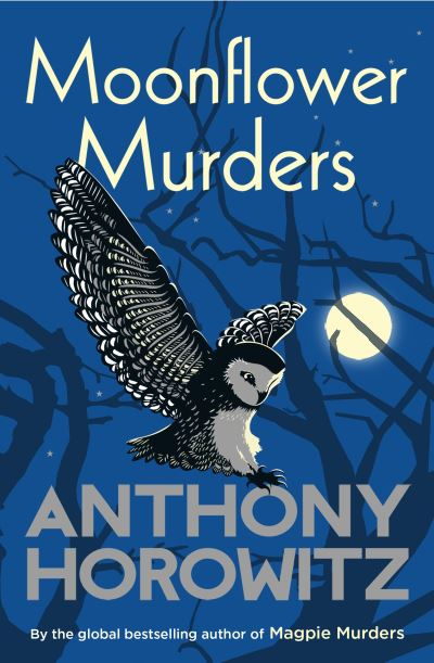Moonflower Murders: by the global bestselling author of Magpie Murders by Anthony Horowitz
