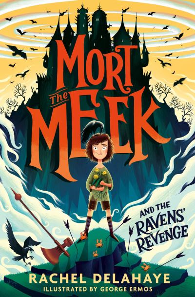 Mort the Meek and the Ravens' Revenge by Rachel Delahaye
