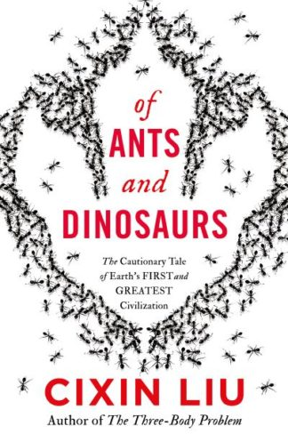 Of Ants and Dinosaurs by Cixin Liu