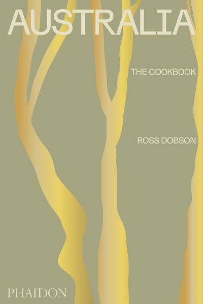 Australia: The Cookbook by Ross Dobson