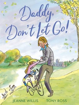 Daddy, Don't Let Go! by Jeanne Willis