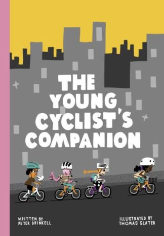 The Young Cyclist's Companion by Peter Drinkell