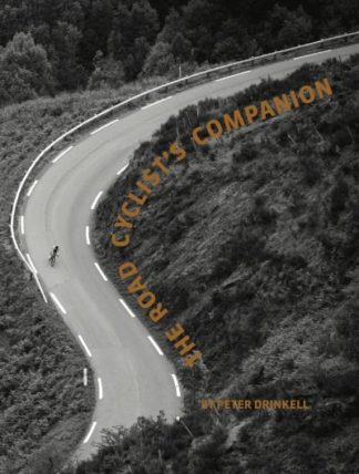 The Road Cyclist's Companion: Revised paperback edition by Peter Drinkell