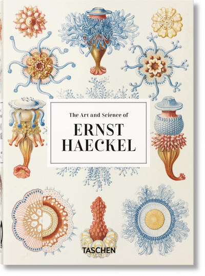 The Art and Science of Ernst Haeckel. 40th Anniversary Edition by Rainer Willmann